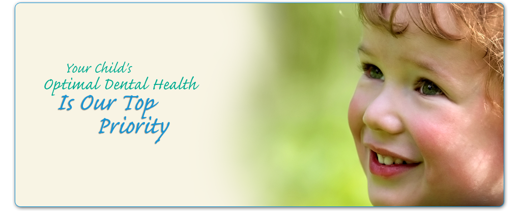Your child's optimal dental health is our top priority.